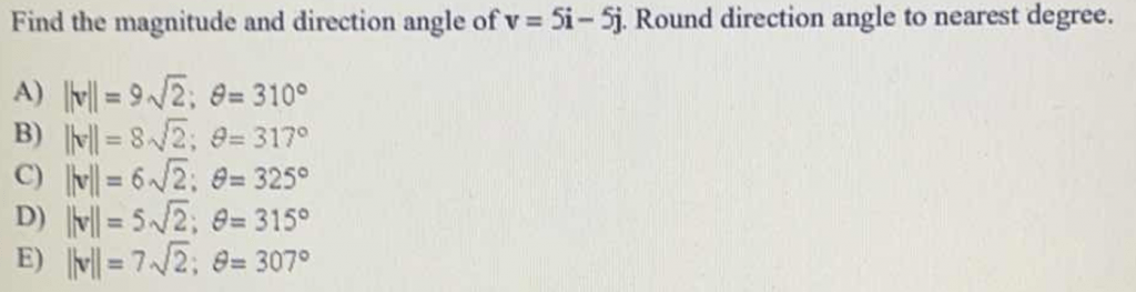 Find the magnitude and direction angle of
